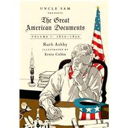 The Great American Documents: Volume 1 1620-1830 by Motter, Russell; Ashby, Ruth; Colón, Ernie, 9780374534530