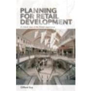 Planning for Retail Development : A Critical View of the British Experience by Guy; Clifford, 9780415354530