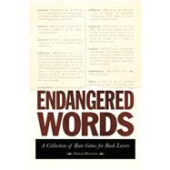 Endangered Words: A Collection of Rare Gems for Word Lovers by Hertnon, Simon, 9781632204530