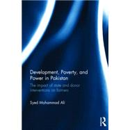 Development, Poverty and Power in Pakistan: The impact of state and donor interventions on farmers by Ali NFA; Syed Mohammad, 9781138804531