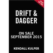 Drift & Dagger by Kulper, Kendall, 9780316404532