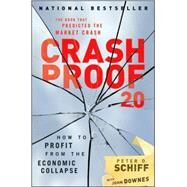 Crash Proof 2.0 : How to Profit from the Economic Collapse by Schiff, Peter D.; Downes, John, 9780470474532