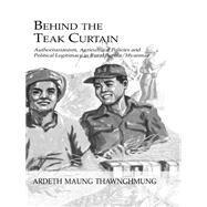 Behind The Teak Curtain by Thawnghmung, 9781138964532