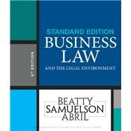 Business Law and the Legal Environment, Standard Edition by Beatty, Jeffrey F.; Samuelson, Susan S.; Sanchez Abril, Patricia, 9781337404532