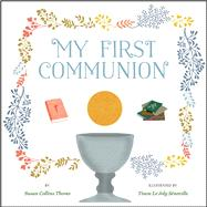 My First Communion by Thoms, Susan Collins; le Joly Sénoville, Tinou, 9781454914532