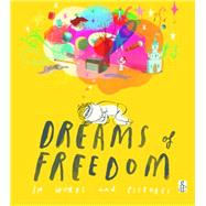 Dreams of Freedom: In Words and Pictures by Amnesty International, 9781847804532