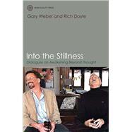 Into the Stillness by Weber, Gary; Doyle, Richard, 9781908664532