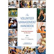 The Volunteer Management Handbook Leadership Strategies for Success by Connors, Tracy D., 9780470604533