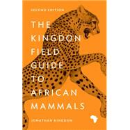 The Kingdon Field Guide to African Mammals by Kingdon, Jonathan, 9780691164533