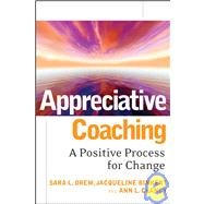 Appreciative Coaching : A Positive Process for Change by Orem, Sara L.; Binkert, Jacqueline; Clancy, Ann L., 9780787984533