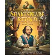 Shakespeare Retold by Nesbit, Edith; Caparo, Antonio Javier; Fredericks, Mariah (CON); Lithgow, John, 9780062404534