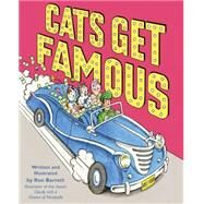 Cats Get Famous by Barrett, Ron, 9781442494534