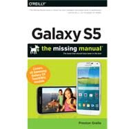 Galaxy S5: The Missing Manual by Gralla, Preston, 9781491904534