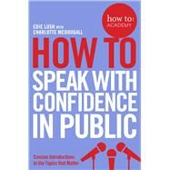 How to Speak With Confidence in Public by Lush, Edie; Mcdougall, Charlotte (CON), 9781509814534