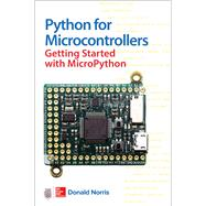 Python for Microcontrollers: Getting Started with MicroPython by Norris, Donald, 9781259644535