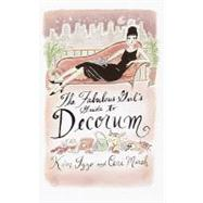 The Fabulous Girl's Guide to Decorum by Izzo, Kim; Marsh, Ceri, 9780307484536
