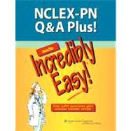 NCLEX-PN Q&A Plus! Made Incredibly Easy! by Lippincott, 9781451144536