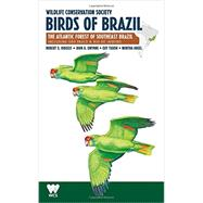 Wildlife Conservation Society Birds of Brazil by Ridgely, Robert S.; Gwynne, John A.; Tudor, Guy; Argel, Martha, 9781501704536