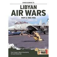 Libyan Air Wars by Cooper, Tom; Grandolini, Albert; Delande, Arnaud, 9781910294536