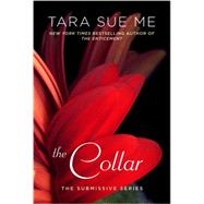 The Collar The Submissive Series by Me, Tara Sue, 9780451474537
