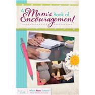 A Mom's Book of Encouragement by Group Publishing, 9781470704537