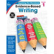 Evidence-based Writing, Grade 1 by Pearson, Shirley; Seberg, Karen, 9781483814537
