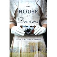 The House of Dreams A Novel by Brown, Kate Lord, 9781250084538