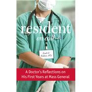 Resident On Call A Doctor's Reflections on His First Years at Mass General by Rivkees, Scott A., 9780762794539