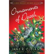Ornaments of Death A Josie Prescott Antiques Mystery by Cleland, Jane K., 9781250074539