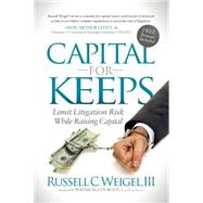 Capital for Keeps by Weigel, Russell C., III, 9781630474539
