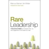 Rare Leadership 4 Uncommon Habits For Increasing Trust, Joy, and Engagement in the People  You Lead by Warner, Marcus; Wilder, Jim, 9780802414540