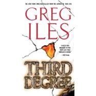 Third Degree A Novel by Iles, Greg, 9781416524540