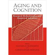 Aging and Cognition: Research Methodologies and Empirical Advances by Bosworth, Hayden B., 9781433804540