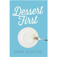 Dessert First by Gloster, Dean, 9781440594540