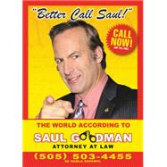 Better Call Saul: The World According to Saul Goodman, Attorney At Law by Stubbs, David, 9780062404541