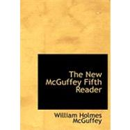 The New Mcguffey Fifth Reader by McGuffey, William Holmes, 9780559034541