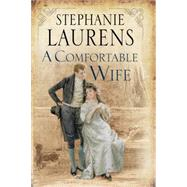 A Comfortable Wife by Laurens, Stephanie, 9780727884541