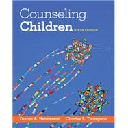 Counseling Children by Henderson, Donna A.; Thompson, Charles L., 9781285464541