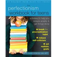 The Perfectionism Workbook for Teens by Dobosz, Ann Marie, 9781626254541