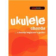 Ukulele Chords: Ukulele Chords - a Handy Beginner S Guide by Hal Leonard Corp., 9781783054541