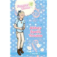 Abbey Spells Trouble by Bell, Holly; Botte, Elizabeth, 9781921894541
