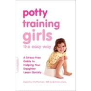 Potty Training Girls the Easy Way by Fertleman, Caroline; Cave, Simone, 9780738214542