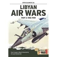 Libyan Air Wars by Cooper, Tom; Grandolini, Albert; Delande, Arnaud, 9781910294543