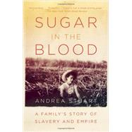 Sugar in the Blood by STUART, ANDREA, 9780307474544