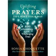 Uplifting Prayers to Light Your Way by Choquette, Sonia, 9781401944544