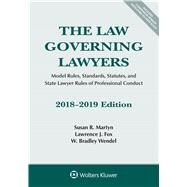 The Law Governing Lawyers: Model Rules, Standards, Statutes, and State Lawyer Rules of Professional Conduct, 2018-2019 (Supplements) by Martyn, Susan R.; Fox, Lawrence J.; Wendel, W. Bradley, 9781454894544