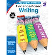 Evidence-based Writing, Grade 2 by Carson-Dellosa Publishing Company, Inc., 9781483814544