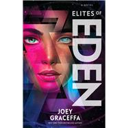Elites of Eden by Graceffa, Joey; Sullivan, Laura L. (CON), 9781501174544