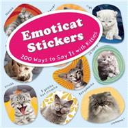 Emoticat Stickers 200 Ways to Say it with Kitties by Editors, Ulysses Press, 9781612434544