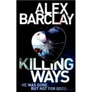Killing Ways by Barclay, Alex, 9780007494545